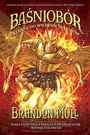okładka Baśniobór. Klucze do więzienia demonów , Książka | Brandon Mull