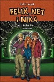 okładka Felix Net i Nika oraz Świat Zero 2 Alternauci, Książka | Rafał Kosik