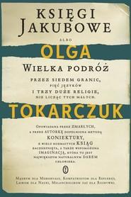 okładka Księgi Jakubowe , Książka | Olga Tokarczuk
