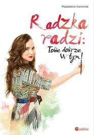 okładka Radzka radzi: Tobie dobrze w tym!, Książka | Kanoniak Magdalena