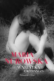 okładka Wariatka z Komańczy, Książka | Maria Nurowska