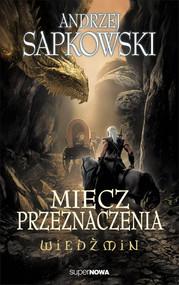 okładka Wiedźmin. Miecz przeznaczenia, Książka | Sapkowski Andrzej