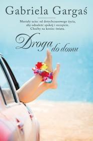 okładka Droga do domu, Książka   Gabriela Gargaś