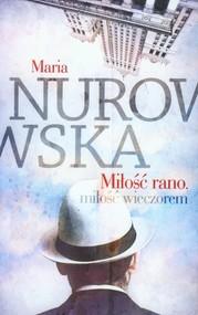 okładka Miłość rano, miłość wieczorem, Książka | Maria Nurowska