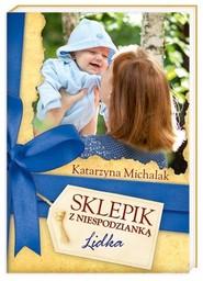okładka Sklepik z Niespodzianką. Lidka, Książka | Katarzyna Michalak