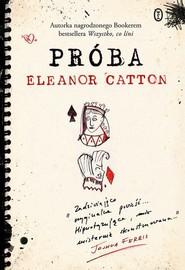 okładka Próba, Książka   Eleanor Catton