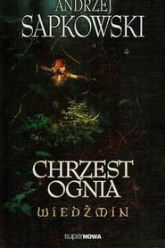 okładka Wiedźmin 5. Chrzest ognia, Książka | Sapkowski Andrzej