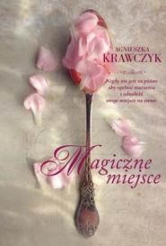 okładka Magiczne miejsce, Książka   Agnieszka Krawczyk