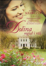 okładka Dolina mgieł i róż, Książka   Agnieszka Krawczyk