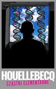 okładka Cząstki elementarne, Książka | Michel Houellebecq