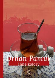 okładka Inne kolory, Książka | Orhan Pamuk