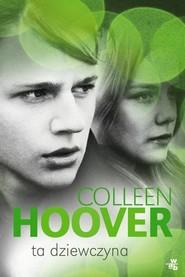 okładka Ta dziewczyna, Książka | Colleen Hoover