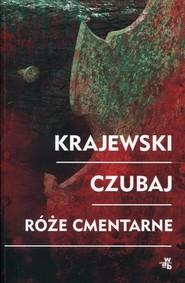 okładka Róże cmentarne, Książka   Marek Krajewski, Mariusz Czubaj