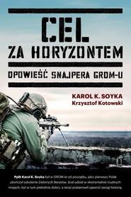 okładka Cel za horyzontem, Książka | Karol Soyka, Krzysztof Kotowski