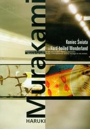 okładka Koniec Świata i Hard-boiled Wonderland, Książka | Haruki Murakami