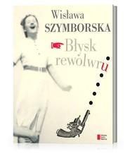 okładka Błysk rewolwru, Książka | Wisława Szymborska