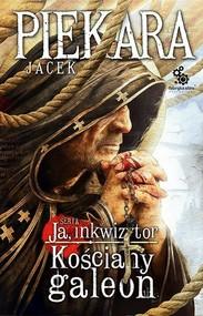 okładka Ja, Inkwizytor. Kościany galeon, Książka | Jacek Piekara