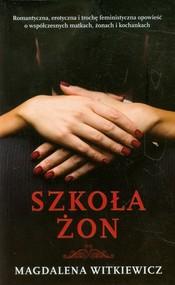 okładka Szkoła żon, Książka | Magdalena Witkiewicz
