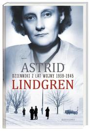 okładka Dzienniki z lat wojny 1939-1945, Książka | Astrid Lindgren