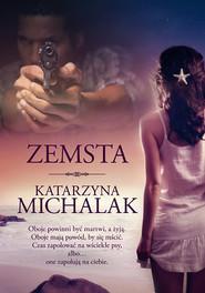 okładka Zemsta, Książka | Katarzyna Michalak
