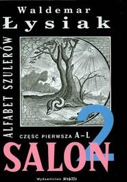 okładka Salon 2. Alfabet szulerów. Część pierwsza A-L, Książka | Łysiak Waldemar