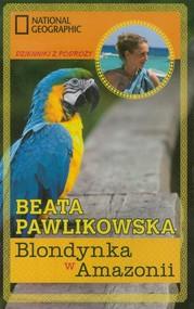 okładka Blondynka w Amazonii, Książka | Beata Pawlikowska