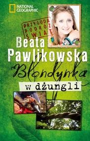 okładka Blondynka w dżungli, Książka | Beata Pawlikowska