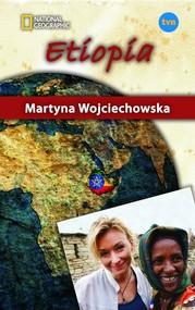 okładka Etiopia. Kobieta na krańcu świata, Książka | Martyna Wojciechowska