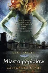 okładka Dary Anioła. Miasto popiołów, Książka | Cassandra Clare