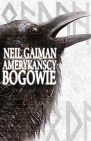 okładka Amerykańscy bogowie, Książka   Neil Gaiman