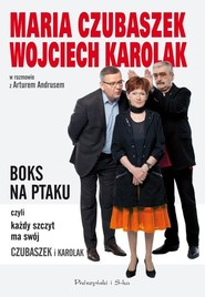 okładka Boks na ptaku, czyli każdy szczyt ma swój Czubaszek i Karolak, Książka   Maria Czubaszek, Wojciech Karolak, Andr Artur