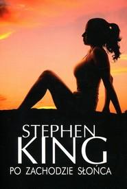 okładka Po zachodzie słońca, Książka   Stephen King