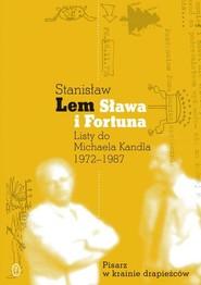 okładka Sława i fortuna. Listy Stanisława Lema do Michaela Kandla 1972-1987, Książka | Stanisław Lem, Kandel Michael