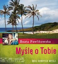 okładka Myślę o Tobie, Książka | Beata Pawlikowska