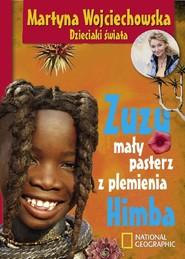 okładka Zuzu, mały pasterz z plemienia Himba, Książka | Martyna Wojciechowska