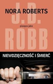 okładka Niewdzięczność i śmierć, Książka | J.D. Robb