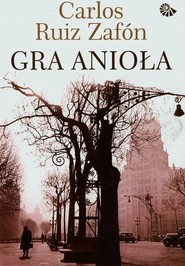 okładka Gra anioła, Książka | Carlos Ruiz Zafón