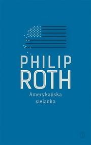 okładka Amerykańska sielanka, Książka   Philip Roth