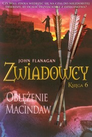 okładka Zwiadowcy. Księga 6. Oblężenie Macindaw, Książka | John Flanagan