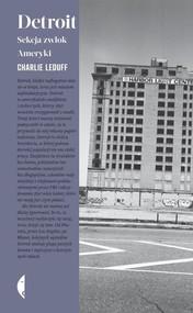 okładka Detroit. Sekcja zwłok Ameryki, Książka | Charlie LeDuff
