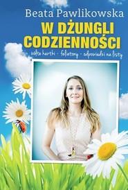 okładka W dżungli codzienności, Książka | Beata Pawlikowska