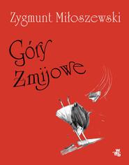 okładka Góry Żmijowe, Książka | Zygmunt Miłoszewski