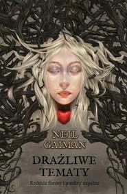okładka Drażliwe tematy, Książka   Neil Gaiman