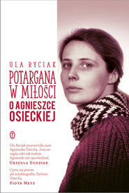 okładka Potargana w miłości. O Agnieszce Osieckiej, Książka | Ula Ryciak