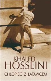 okładka Chłopiec z latawcem, Książka | Khaled Hosseini