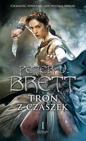 okładka Tron z czaszek. Księga 1, Książka | Peter V. Brett