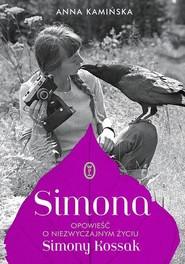 okładka Simona. Opowieść o niezwyczajnym życiu Simony Kossak, Książka | Anna Kamińska