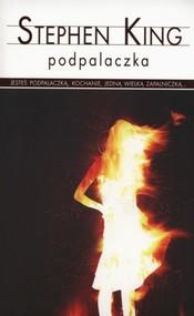 okładka Podpalaczka, Książka   Stephen King