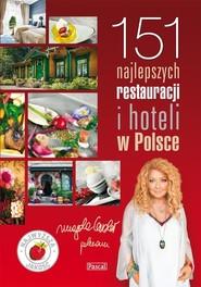 okładka 151 Najlepszych Restauracji i Hoteli w Polsce, Książka | Magda Gessler