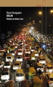 okładka Delhi. Stolica ze złota i snu, Książka   Rana  Dasgupta